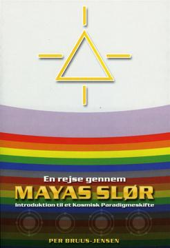 Bild på En rejse gennem Mayas Slør : introduktion til et kosmisk paradigmeskifte