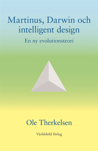 Bild på Martinus, Darwin och intelligent design : en ny evolutionsteori