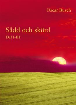 Bild på Sådd och skörd : D. I-III
